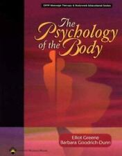 The Psychology of the Body, by Greene, Elliot and Goodrich-Dunn, Barbara