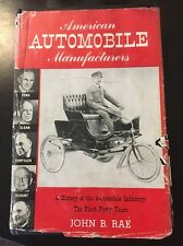 American Automobile Manufacturers: A History of the Automobile Industry