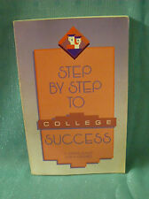 Step by Step to College Success by John N. Gardner and A. Jerome Jewler...