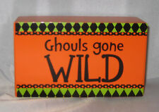 GHOULS GONE WILD Mini Box Sign HALLOWEEN Decoration New Orange Black