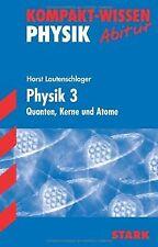 Kompakt-Wissen Gymnasium / Physik 3: Quanten, Kerne und ...   Buch   Zustand gut