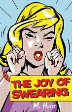 The Joy of Swearing,M. Hunt, Alison Maloney,New Book mon0000117119