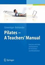 Pilates - A Teachers' Manual : Exercises with Mats and Equipment for...