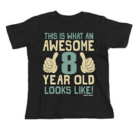 Kids T-Shirt AWESOME 8 Year Old Looks Like Boys Girls Gift Birthday Christmas