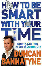 How To Be Smart With Your Time: Expert Advice from the Star of Dragons' Den...
