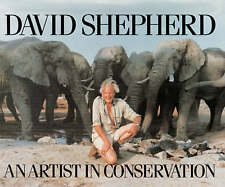 David Shepherd: An Artist in Conservation by David Shepherd (Hardback, 1992)