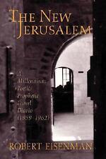 Excellent, The New Jerusalem: A Millennium Poetic/Prophetic Travel Diario 1959-1