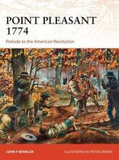 Point Pleasant 1774: Prelude to the American Revolution Campaign