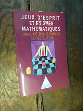 jeux d'esprit et enigmes mathématiques codes mystères et complots Dennis Shasha