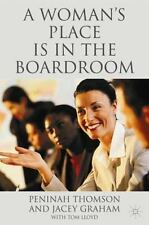 A Woman's Place Is in the Boardroom by Tom Lloyd, Peninah Thomson and Jacey...