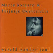 MARCO BORSATO & TRIJNTJE OOSTERHUIS - Wereld zonder jou 2TR CDS 1997 DUTCH