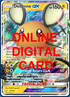 1X Dedenne GX 57/214 Unbroken Bonds Pokemon TCG Online Digital Card