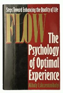 Mihaly Csikszentmihalyi: Flow - The Psychology of Optimal Experience