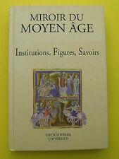 Miroir du moyen âge - Institutions, Figures, Savoirs -  Jean Bersani - 1999