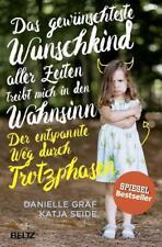 Das gewünschteste Wunschkind aller Zeiten treibt mich in den Wahnsinn von Danielle Graf und Katja Seide (2017, Taschenbuch)