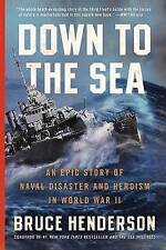 Down to the Sea: An Epic Story of Naval Disaster and Heroism in World-ExLibrary