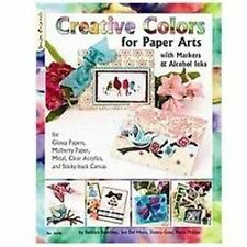 Creative Colors for Paper Arts with Markers & Alcohol Inks: For Glossy Papers, M