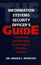 The Information Systems Security Officer's Guide: Establishing and Managing an I