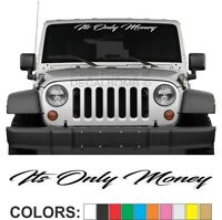 Its Only Money Script Windshield Decal Sticker UTV Turbo Truck Lift Kit Mud Car