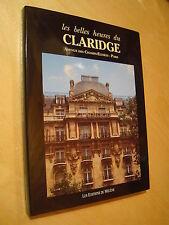 De Moncan Les belles heures du Claridge Avenue des Champs-Elysées Paris 1995