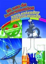 El Uso de Herramientas Para Entender Nuestro Mundo by Kelli Hicks (2014,...