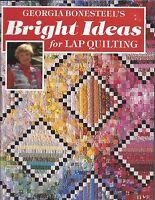 BRIGHT IDEAS FOR LAP QUILTING ~ GEORGIA BONESTEEL