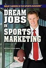 Dream Jobs in Sports Marketing Library Binding Heather Moore Niver