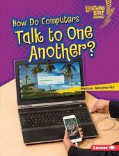 How Do Computers Talk to One Another? by Melissa Abramovitz (2015, Hardcover)