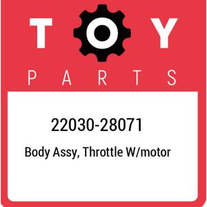 22030-28071 Toyota Body assy, throttle w/motor 2203028071, New Genuine OEM Part