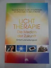 Lichttherapie - Die Medizin der Zukunft - Wilz, Dittrich-Opitz, Wunsch, Klein...