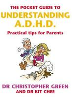 The Pocket Guide To Understanding A.D.H.D.: Practical Tips for Parents by Dr Chr