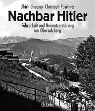 Nachbar Hitler Führerkult Obersalzberg Geschichte Berchtesgaden Gebäude Buch