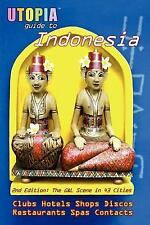 Utopia Guide to Indonesia (2nd Edition): The Gay and Lesbian Scene in 43 Cities