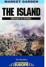 The Island: Nijmegen to Arnhem by Tim Saunders (Paperback, 2002)