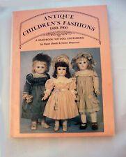 Antique Chrildren's Fashions 1880-1900 - A Handbook for Doll Cosumers