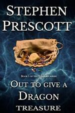 Out to Give a Dragon Treasure by Stephen Prescott (2014, Paperback)