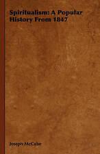 Spiritualism: A Popular History from 1847, McCabe, Joseph, Used; Good Book