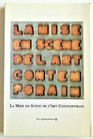 La MISE en SCENE de L'ART CONTEMPORAIN / Collectif / 1ère éd. 1990 TBE