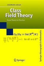 NEW Class Field Theory: From Theory to Practice by Georges Gras