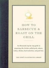 How to Barbecue & Roast on the Grill