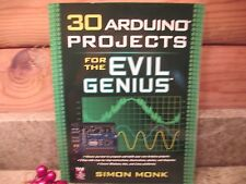 30 Arduino Projects for the Evil Genius, , Monk, Simon, 2010 New