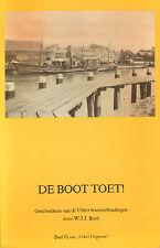 DE BOOT TOET ! (GESCHIEDENIS VAN DE URKER BOOTVERBINDINGEN) - W.J.J. Boot