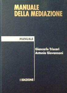 Manuale della Mediazione I Edizione Triscari Giovannoni IPSOA