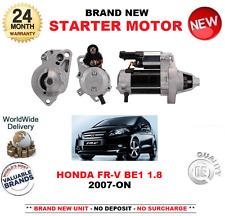 FOR HONDA FRV BE1 1.8 STARTER MOTOR 2007-ON HATCHBACK 1.2kW 9 TEETH ** BRAND NEW