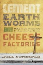 Cement, Earthworms, & Cheese Factories: Religion & Community Development in Rur