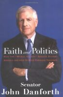 Faith and Politics: How the Moral Values Debate Divides America and How to Mov