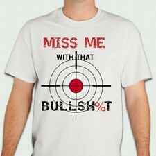 "Rebel Element Clothing ""Miss Me With That BullSh%t"" mens  t-shirt"