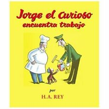 Curious George: Jorge el Curioso Encuentra Trabajo by H. A. Rey and Margret...