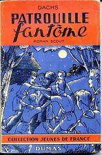 PATROUILLE FANTÔME - Roman Scout - Dachs - Collection Jeunes de France 1946