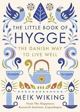 NEW - The Little Book of Hygge: The Danish Way to Live Well (HC) 0241283914